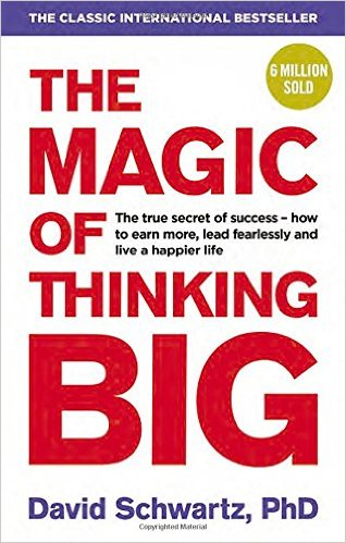 The Magic Of Thinking Big (Part 2)