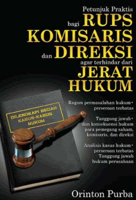 Petunjuk Praktis bagi RUPS, Komisaris dan Direksi agar terhindar dari Jerat Hukum