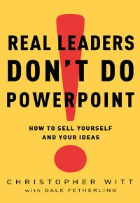 Real Leaders Don\'t Do PowerPoint